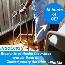 Florida: 14 hr All lines CE - ELEMENTS OF HEALTH INSURANCE & IT'S USES IN CONTEMPORARY AMERICA