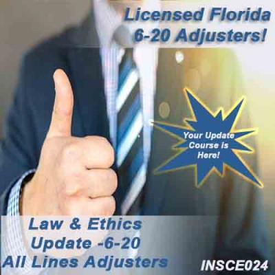 Florida - 5HR LAW & ETHICS UPDATE PACKAGE - 6-20 ALL-LINES ADJUSTERS (5-620) - including extra 6-hour General Elective credits (INSCE024FL11d)