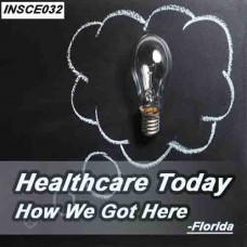 Florida: 3 hr All Licenses CE - Health Care Today and How We Got Here